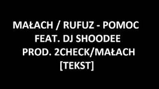 [TEKST] MAŁACH  RUFUZ   POMOC FEAT. DJ SHOODEE PROD. 2CHECKMAŁACH