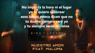 NUESTRO AMOR - Zion & Lennox ft Maluma ( LETRA)