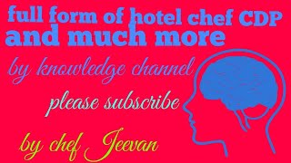 What Is Full Form Of Hotel, Chef, &CDP Much More By Chef Jeevan