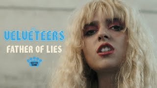 """The Velveteers – """"Father Of Lies"""""""