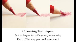 Colouring Techniques - Part 1 - The Way You Hold Your Pencil