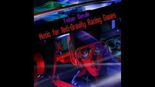 Telan Devik - Music for anti-gravity racing games ( Full EP )