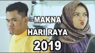 MAKNA HARI RAYA 2019