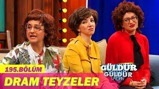 Güldür Güldür Show 195.Bölüm - Dram Teyzeler