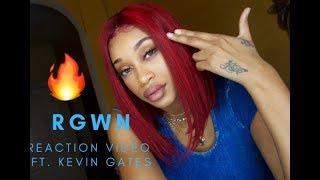RGWN (REACTION VIDEO) FT.  KEVIN GATES