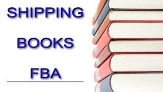 Listing & Shipping Books For Fulfillment By Amazon  FBA