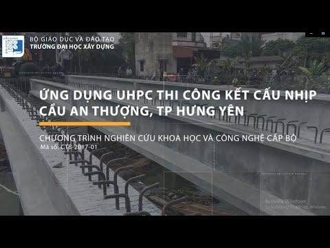 [Chương trình NC KH&CN cấp Bộ] Thi công kết cấu nhịp cầu UHPC An Thượng, TP. Hưng Yên