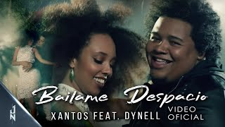 Bailame Despacio - Xantos (Feat. Dynell) / Official Audio