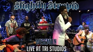Wiseman - Slightly Stoopid (ft. Don Carlos) (Live at Roberto's TRI Studios)