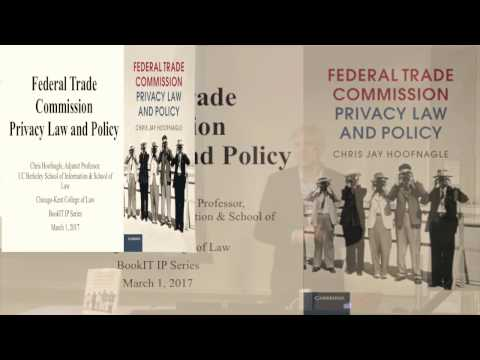 """""""Federal Trade Commission Privacy Law and Policy"""" - Prof. Chris Jay Hoofnagle - BookIT IP Series"""