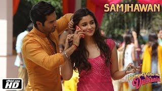 Samjhawan - Song Video - Humpty Sharma Ki Dulhania