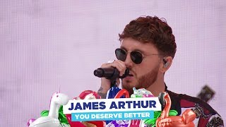James Arthur   'You Deserve Better' (Live At Capital's Summertime Ball 2018)