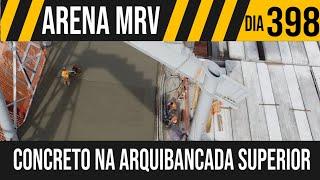 ARENA MRV   4/6 CONCRETO NA ARQUIBANCADA SUPERIOR   23/05/2021