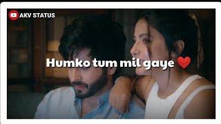 Humko Tum Mil Gaye Whatsapp Status | Vishal Mishra || Humko tum mil gaye song Whatsapp Status | #AKV
