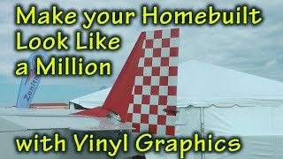 Make your Homebuilt Look like a Million $ with Vinyl Graphics