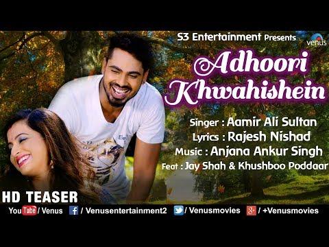 Adhoori Khwahishein - HD Teaser | Jay Shah & Khushboo Poddaar| Aamir Ali Sultan |Hindi Romantic Song