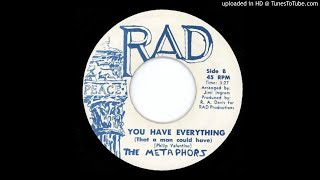 The Metaphors - You Have Everything (That A Man Can Have) (Soul) (1972)