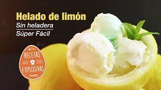 Como hacer Helado de limón - Más fácil Imposible - Recetas Explosivas