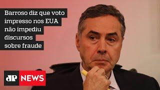 Após críticas de Bolsonaro, Barroso reafirma segurança do sistema eleitoral eletrônico