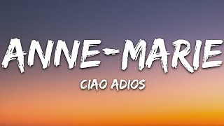 Anne Marie   Ciao Adios (Lyrics)