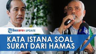 Istana Tanggapi Surat Pimpinan Hamas ke Jokowi: Indonesia akan Terus Berpihak kepada Palestina