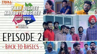 Yaar Jigree Kasooti Degree | Episode 2 - Back To Basics | Punjabi Web Series 2018 | Troll Punjabi