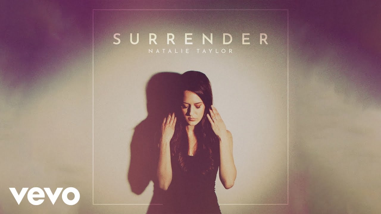 Lirik Lagu Surrender - Natalie Taylor dan Terjemahan