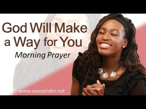 GOD WILL MAKE A WAY FOR YOU - PSALM 34 - MORNING PRAYER | PASTOR SEAN PINDER (video)