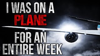 """""""I was on a Plane for an Entire Week"""" Creepypasta"""