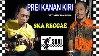 PREI KANAN KIRI Versi Ska Reggae Koplo