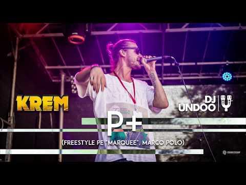 Krem & Dj Undoo – P [Freestyle Pe Marquee, Marco Polo] Video