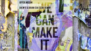 We Can Make It (DrewG & Brian Cua Club Remix) - Offer Nissim feat. Dana International (Video)