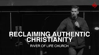 Reclaiming Authentic Christianity