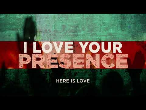 I Love Your Presence