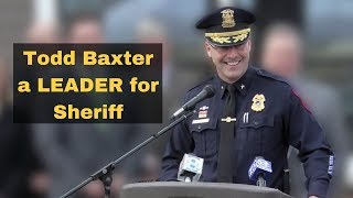 Todd Baxter - A Leader for Sheriff