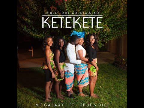 0 VIRAL VIDEO: MC Galaxy   KETEKETE  ft. True VoiceMC Galaxy