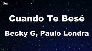 Cuando Te Besé - Becky G, Paulo Londra  【no Guide Melody】 Instrumental