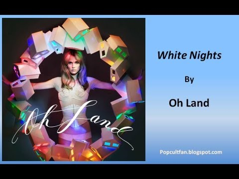 Oh Land - White Nights (Lyrics)