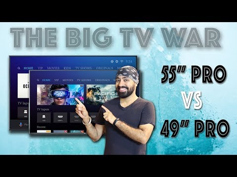 "The Big TV WAR - Mi Tv 49"" Pro VS Mi Tv 4X Pro 55"" Comparison - Which One Should You BUY??"