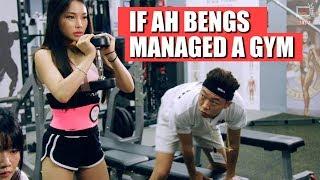 If Ah Bengs Managed A Gym   TMTV