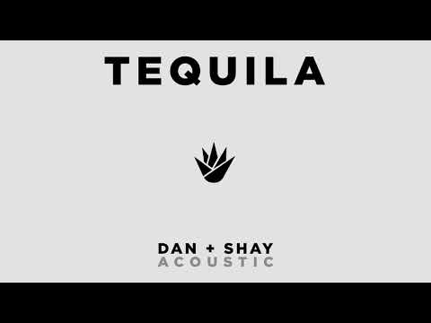 Dan + Shay - Tequila (Official Acoustic Audio) - Dan And Shay