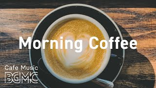 Morning Coffee: Delicate Bossa Nova - Cafe Bossa Nova Music for Morning, Work, Study at Home