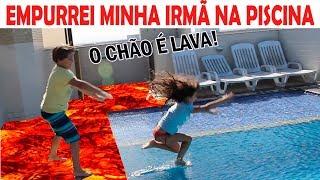 EMPURREI MINHA IRMÃ NA PISCINA NO CHÃO É LAVA!  The Floor is Lava Challenge