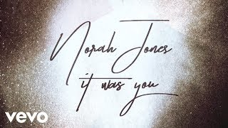 Norah Jones   It Was You (Audio)