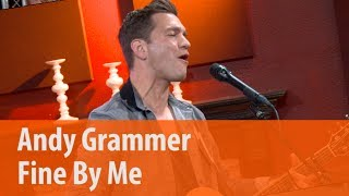 Andy Grammer - Fine By Me (Acoustic)