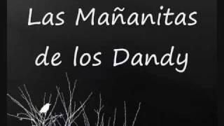 Las Mañanitas de los dandys