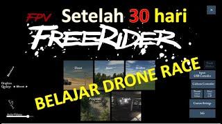 Setelah 30 hari belajar Drone Race | Simulator Free Rider