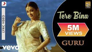 A.R. Rahman - Tere Bina Best Lyric Video|Guru|Aishwarya