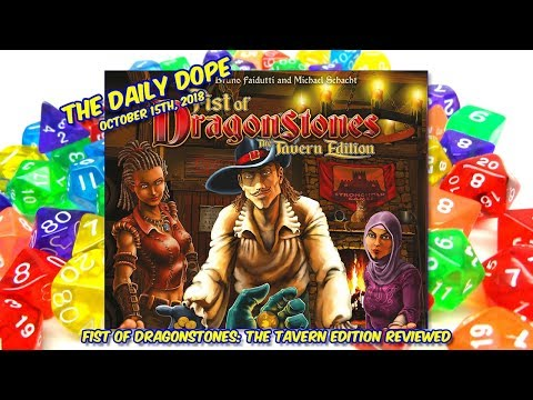 'Fist of Dragonstones: The Tavern Edition' Reviewed on The Daily Dope for October 15th, 2018