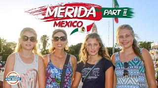 Merida Mexico Vacation Guide - The Adventure Continues | 90+ Countries With 3 Kids